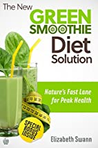 The New Green Smoothie Diet Solution:…