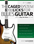 The CAGED System and 100 Licks for Blues…