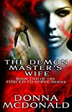 McDonald, Donna: The Demon Master's Wife: Book Two of the Forced To Serve Series (Volume 2)