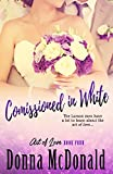 McDonald, Donna: Commissioned In White: Book Four of the Art Of Love Series (Volume 4)