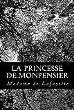 Lafayette, Madame de: La princesse de Monpensier (French Edition)