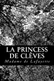 Lafayette, Madame de: La princess de Clèves (French Edition)