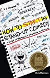MacLean, Chris: How to Start in Stand Up Comedy: A Guide to Becoming a Comedian in Toronto