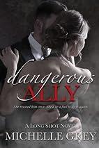 Dangerous Ally by Michelle Grey