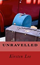 Unravelled by Kirsten Lee