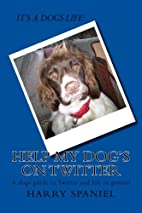 Help my dog's on Twitter: A dogs guide to…