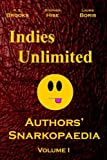 Brooks, K. S.: Indies Unlimited: Authors' Snarkopaedia Volume 1