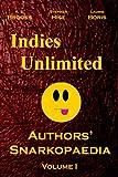Brooks, K. S.: Indies Unlimited: Authors' Snarkopaedia Volume 1