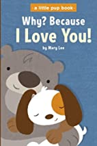 Why? Because I Love You! (A Little Pup Book)…