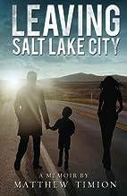 Leaving Salt Lake City by Matthew Timion