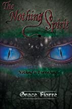 The Nothing Spirit: Nothing is everything by…