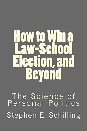 how-to-win-a-law-school-election-and-beyond-the-science-of-personal-politics