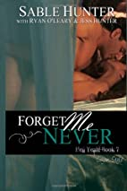 Forget Me Never (Hell Yeah!, #7) by Sable…