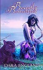 Beastly Beautiful by Dara England
