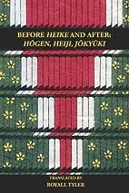 Before HEIKE and After: HOGEN, HEIJI,…