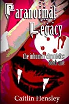 Paranormal Legacy by Caitlin Hensley