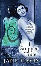I Stopped Time by Jane Davis