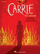 Carrie: The Musical: Vocal Selections by…
