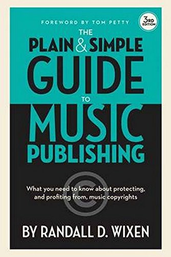 the-plain-and-simple-guide-to-music-publishing-what-you-need-to-know-about-protecting-and-profiting-from-music-copyrights-3rd-edition