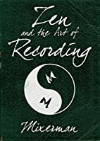 Zen and the Art of Recording by Mixerman