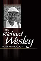 The Richard Wesley Play Anthology by Richard…