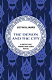 Williams, Liz: The Demon and the City (The Detective Inspec)