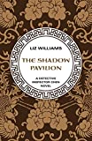 Williams, Liz: The Shadow Pavilion (The Detective Inspec)