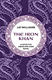 Williams, Liz: The Iron Khan (The Detective Inspec)