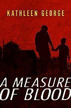 A Measure of Blood: A Richard Christie Novel…