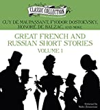 Maupassant, Guy de: Great French and Russian Short Stories: Volume 1