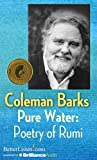 Barks, Coleman: Pure Water: Poetry of Rumi