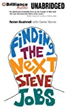 Bushnell, Nolan: Finding the Next Steve Jobs: How to Find, Hire, Keep, and Nurture Creative Talent