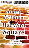 Aciman, Andre: Harvard Square: A Novel