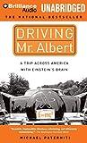 Paterniti, Michael: Driving Mr. Albert: A Trip Across America with Einstein's Brain