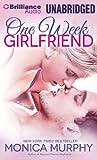 Murphy, Monica: One Week Girlfriend: A Novel