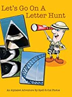 Let's Go on a Letter Hunt: An Alphabet…