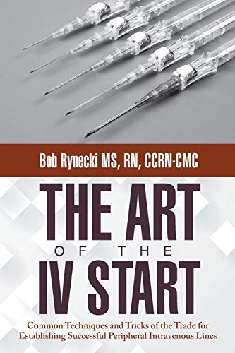 the-art-of-the-iv-start-common-techniques-and-tricks-of-the-trade-for-establishing-successful-peripheral-intravenous-lines