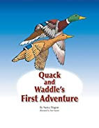 Quack and Waddle's First Adventure by Hailey…