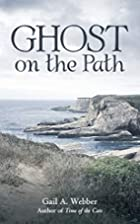 Ghost on the Path by Gail A. Webber