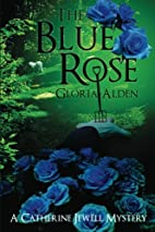 The Blue Rose: A Catherine Jewell Mystery by…