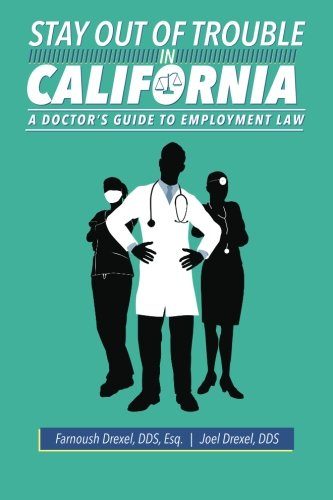 stay-out-of-trouble-in-california-a-doctors-guide-to-employment-law