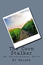 The Corn Stalker: An Uncomfortable Truth by…
