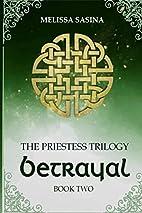Betrayal by Melissa Sasina