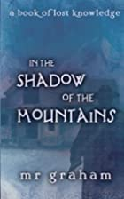 In the Shadow of the Mountains (The Books of…