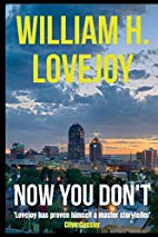 Now You Don't by William H. Lovejoy