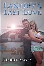 Landry's Last Love by Desiree Banks