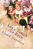Gardner, Lloyd: Let's Touch the Rain: Children experiencing nature
