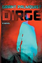 Dirge by Grant Palmquist