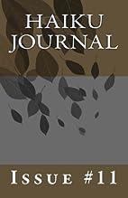 Haiku Journal: Issue #11 by Contributing…
