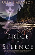 The Price of Silence by Ulla Håkanson